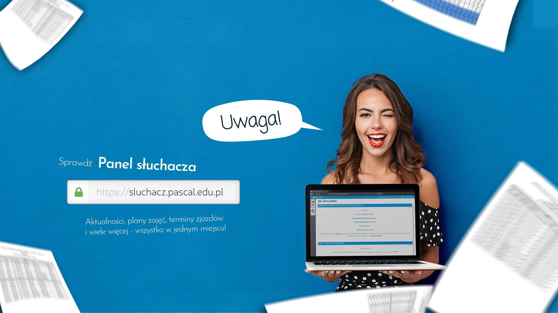 Zobacz Panel Słuchacza -> sluchacz.pascal.edu.pl
